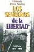 los senderos de la libertad: europa 1936-1945-aduardo pons prades-9788489644748