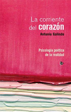 La Corriente Del Corazon por Antonio Galindo epub