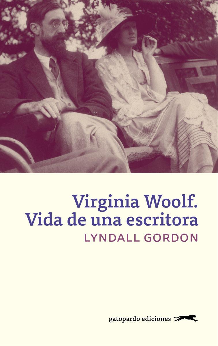 Virginia Woolf. Vida De Una Escritora por Lyndall Gordon