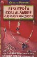 Bisuteria Con Alambre Cuentas Y Abalorios (crea Con Patrones) por Ingrid Moras