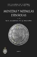Monedas Y Medallas Españolas De La Real Academia De La Historia por Vv.aa.