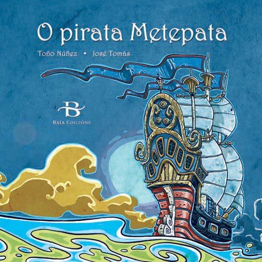 O Pirata Metepata por Jose Tomas Toño Nuñez Gratis