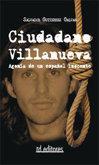 Ciudadano Villanueva. Agonia De Un Español Inocente por Salvador Gutierrez Galvan Gratis