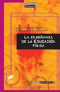 la enseñanza de la educacion fisica-fernando del villar alvarez-luis a. ramos mondejar-9788497563048