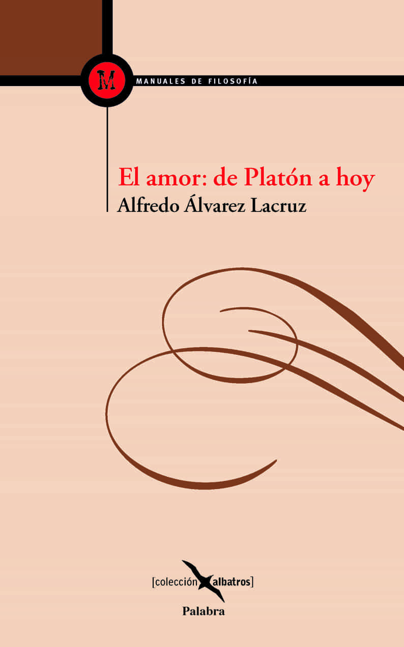 El Amor: De Platon A Hoy por Alfredo Alvarez Lacruz epub