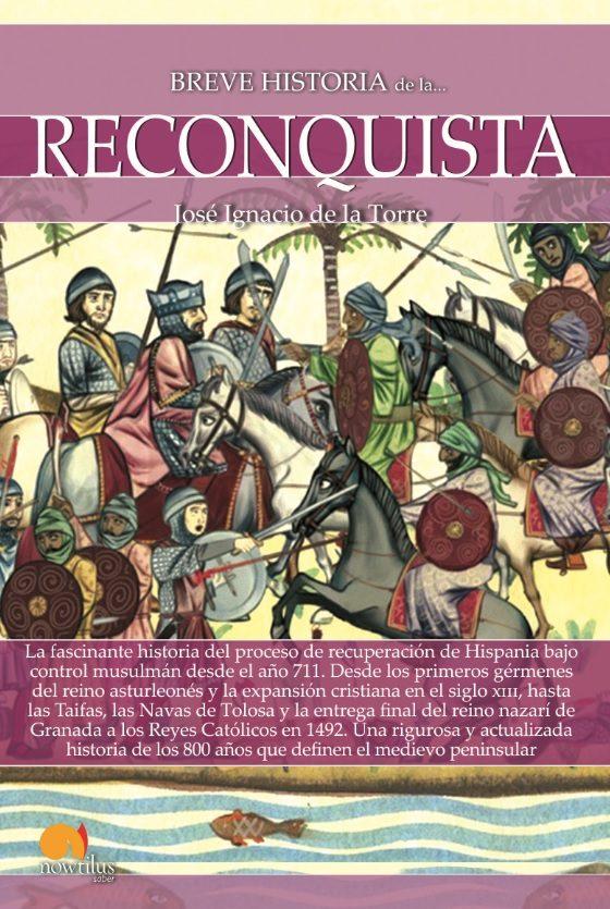 Breve Historia De La Reconquista Jose Ignacio De La Torre