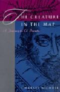 The Creature In The Map: A Journey To El Dorado por Charles Nicholl