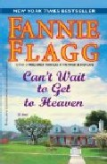 Can T Wait To Get To Heaven por Fannie Flagg