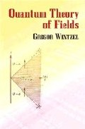 Quantum Theory Of Fields por Gregor Wentzel