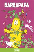 Le Jardin (la Petite Bibliotheque De Barbapapa) por Annette Tison;                                                                                    Talus Taylor