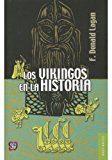 Los Vikingos En La Historia por Donald Logan
