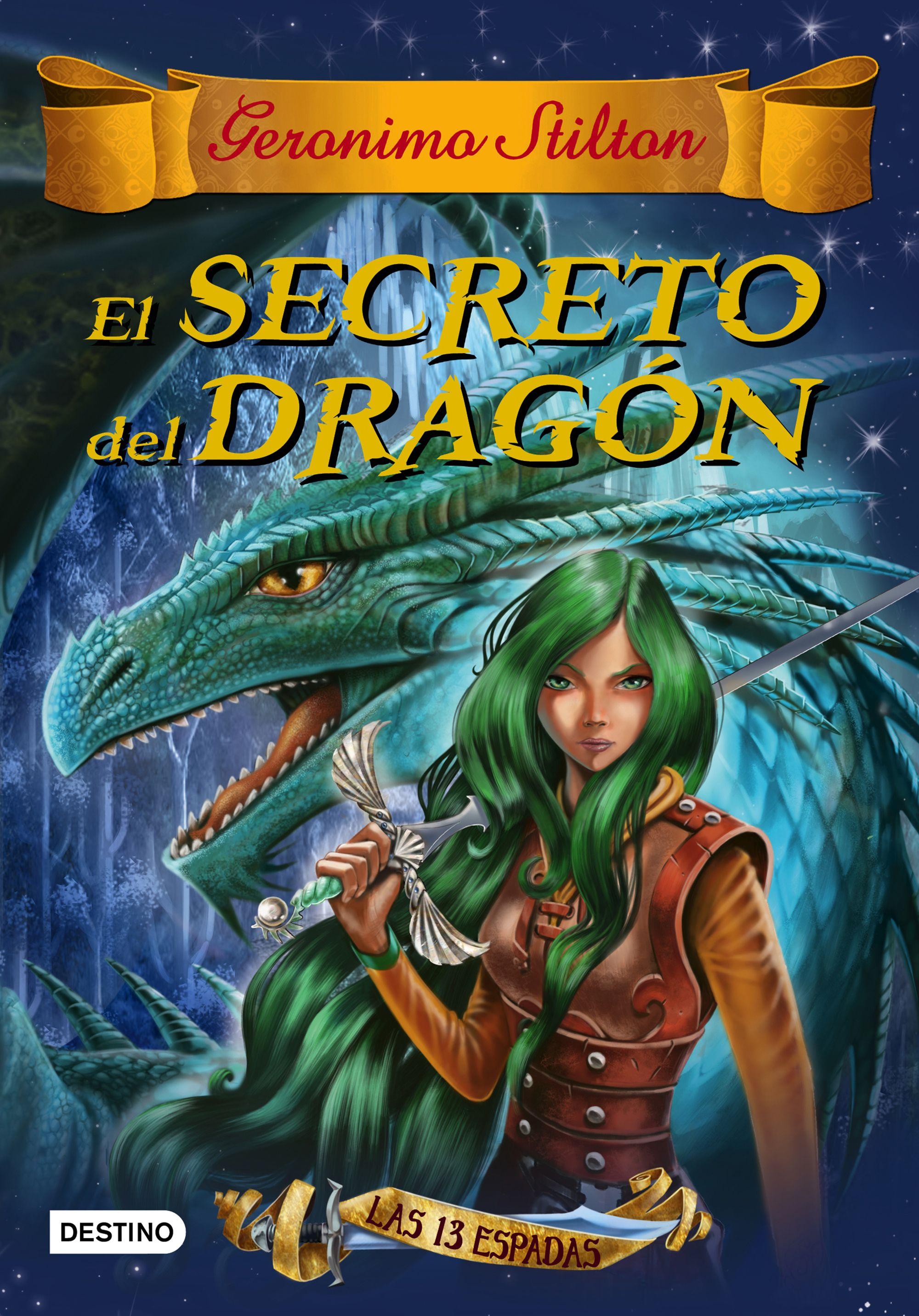 Las Trece Espadas 1: El Secreto Del Dragon (geronimo Stilton) por Geronimo Stilton
