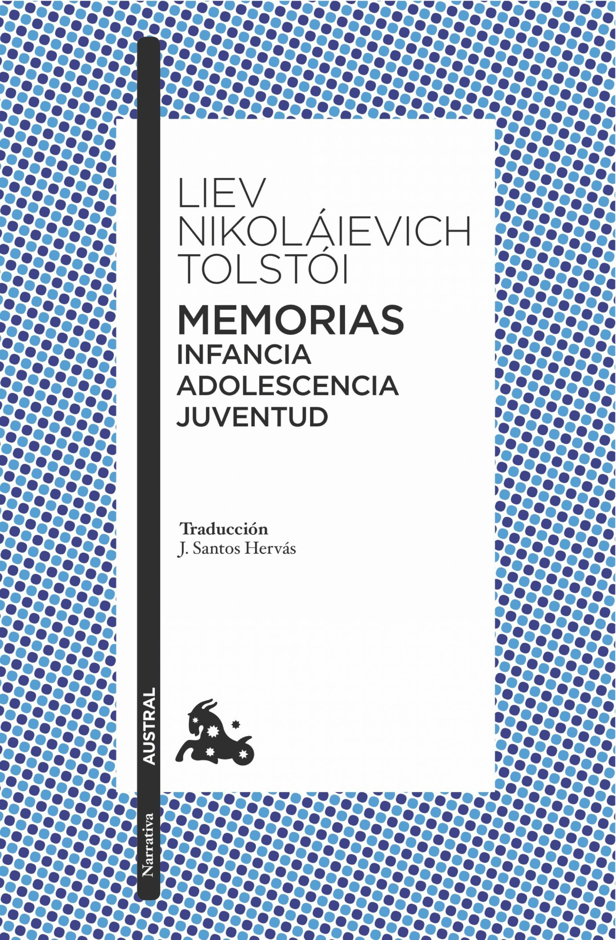 Memorias. Infancia/adolescencia/juventud por Lev Nicolaievich Tolstoi
