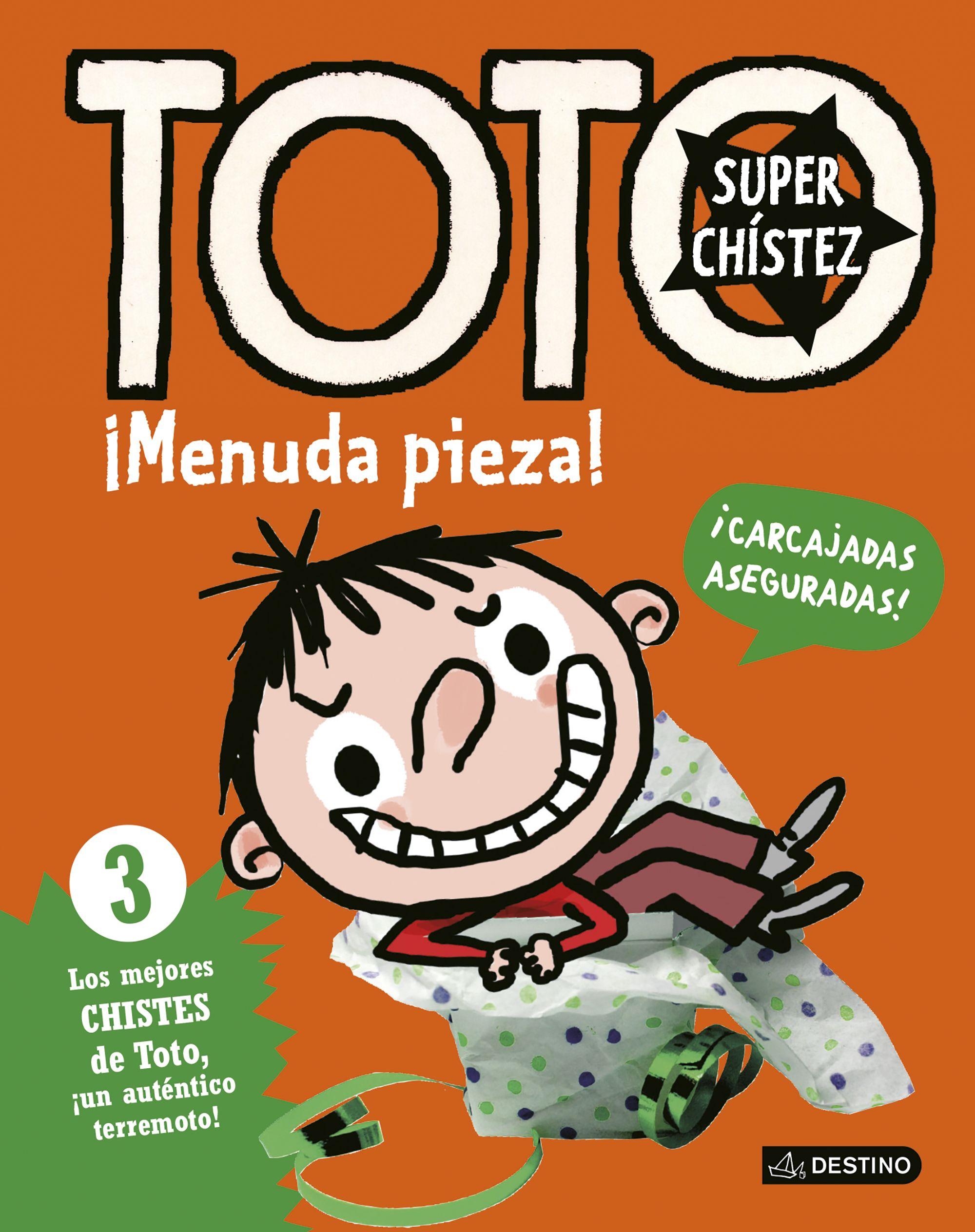Toto Superchistez. ¡menuda Pieza! por Serge Bloch