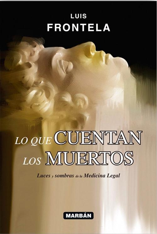 Lo Que Cuentan Los Muertos por Luis Frontela