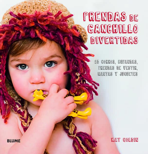 PRENDAS DE GANCHILLO DIVERTIDAS: 30 GORROS, BUFANDAS, PRENDAS DE ...