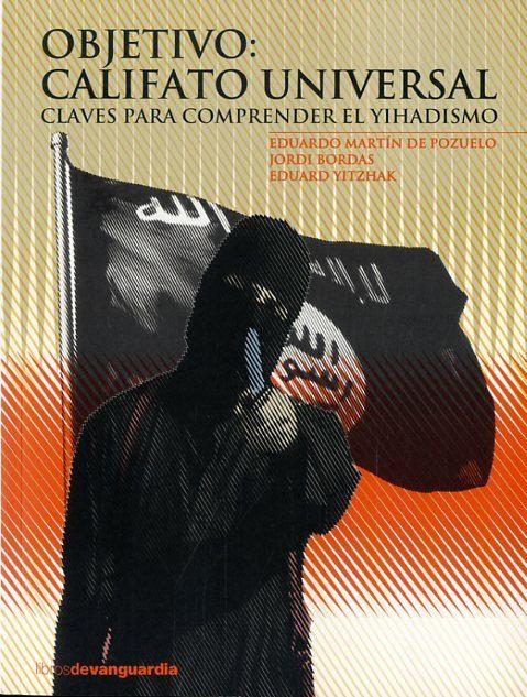 objetivo: califato universal-eduardo martin de pozuelo-9788416372058