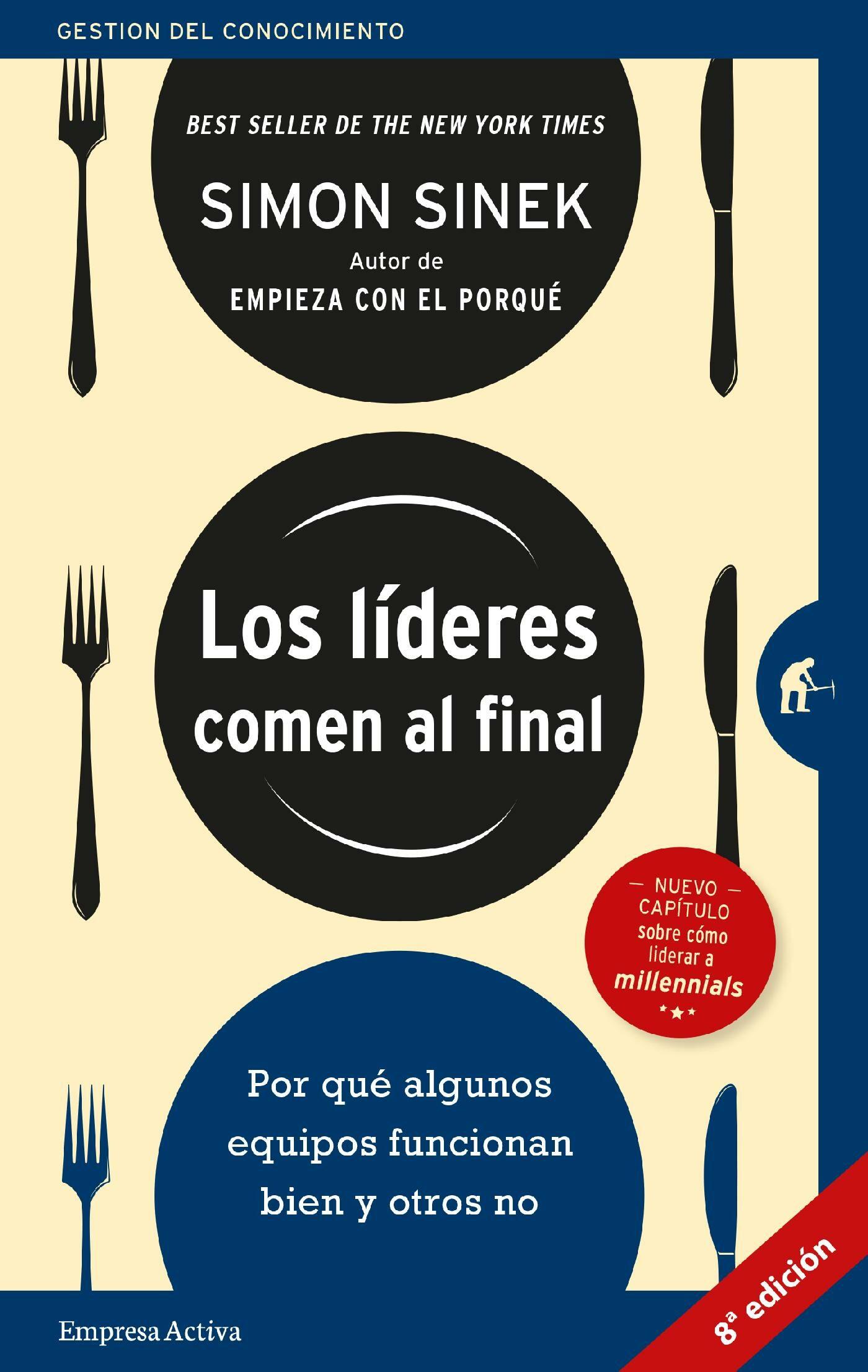 Los Líderes Comen Al Final (edición Revisada)   por Simon Sinek
