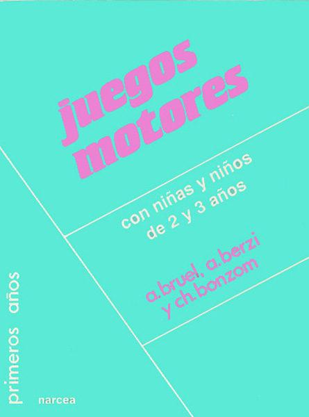 Juegos Motores Con Ninos Y Ninas De 2 Y 3 Anos 2ª Ed Annie
