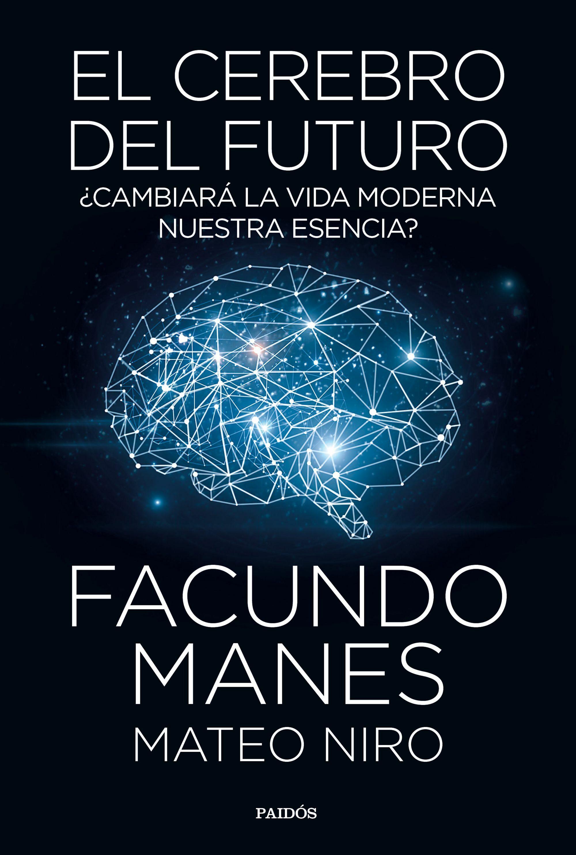 el cerebro del futuro-facundo manes-mateo niro-9788449335358