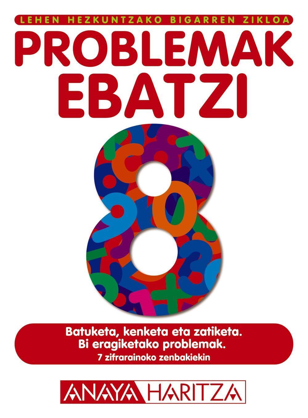 Problemak Ebatzi 8 (lehen Hezkuntzako. Bigarren Zikloa) por Vv.aa. epub