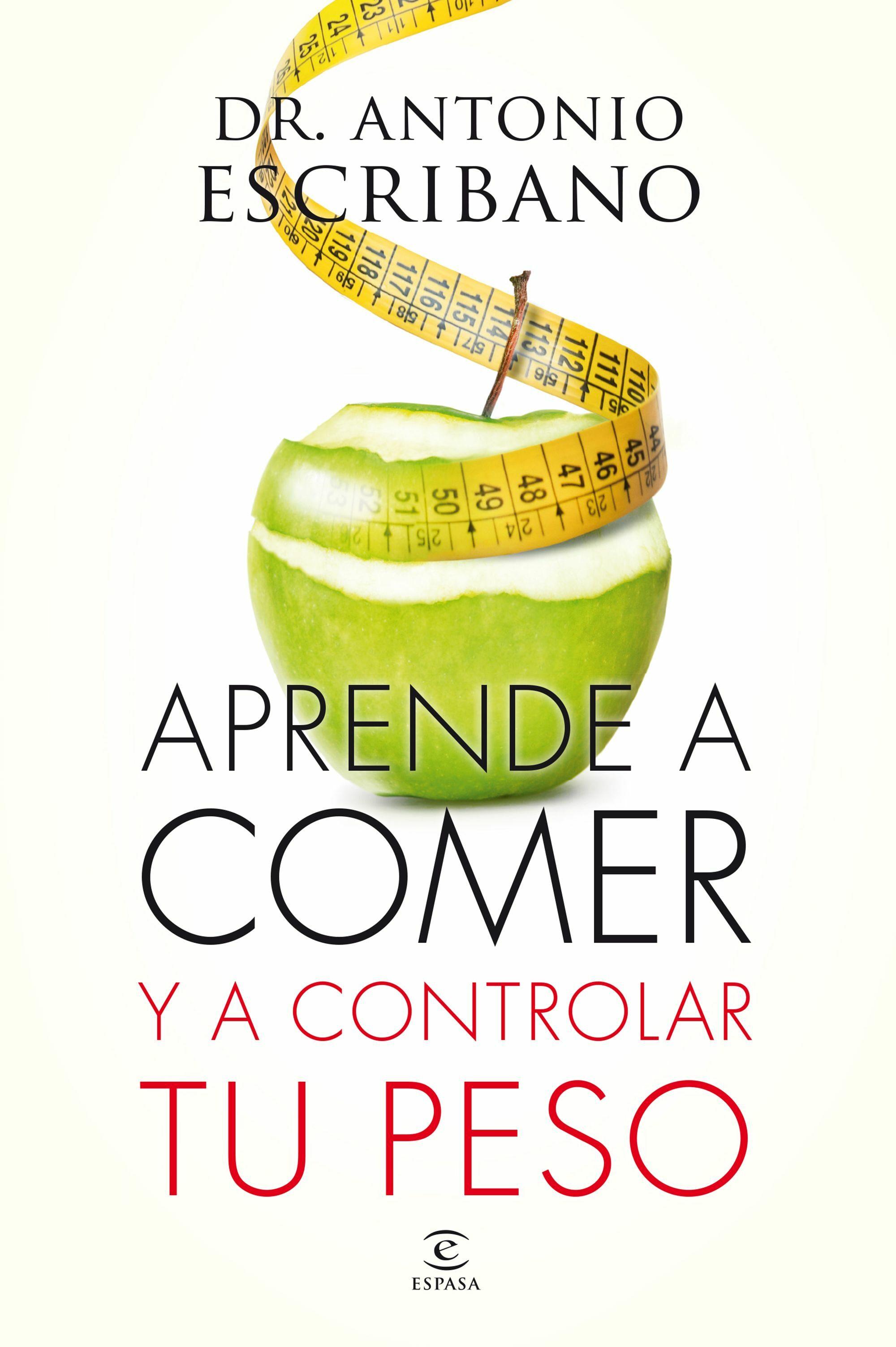 Aprende A Comer Y A Controlar Tu Peso Antonio Escribano  ~ Aprender A Comer Bien Para Adelgazar