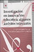 Investigacion En Innovacion Educativa : Algunos Ambitos Relevante S por Tomas Escudero Escorza;                                                                                    Ana Delia Correa Piã'ero epub