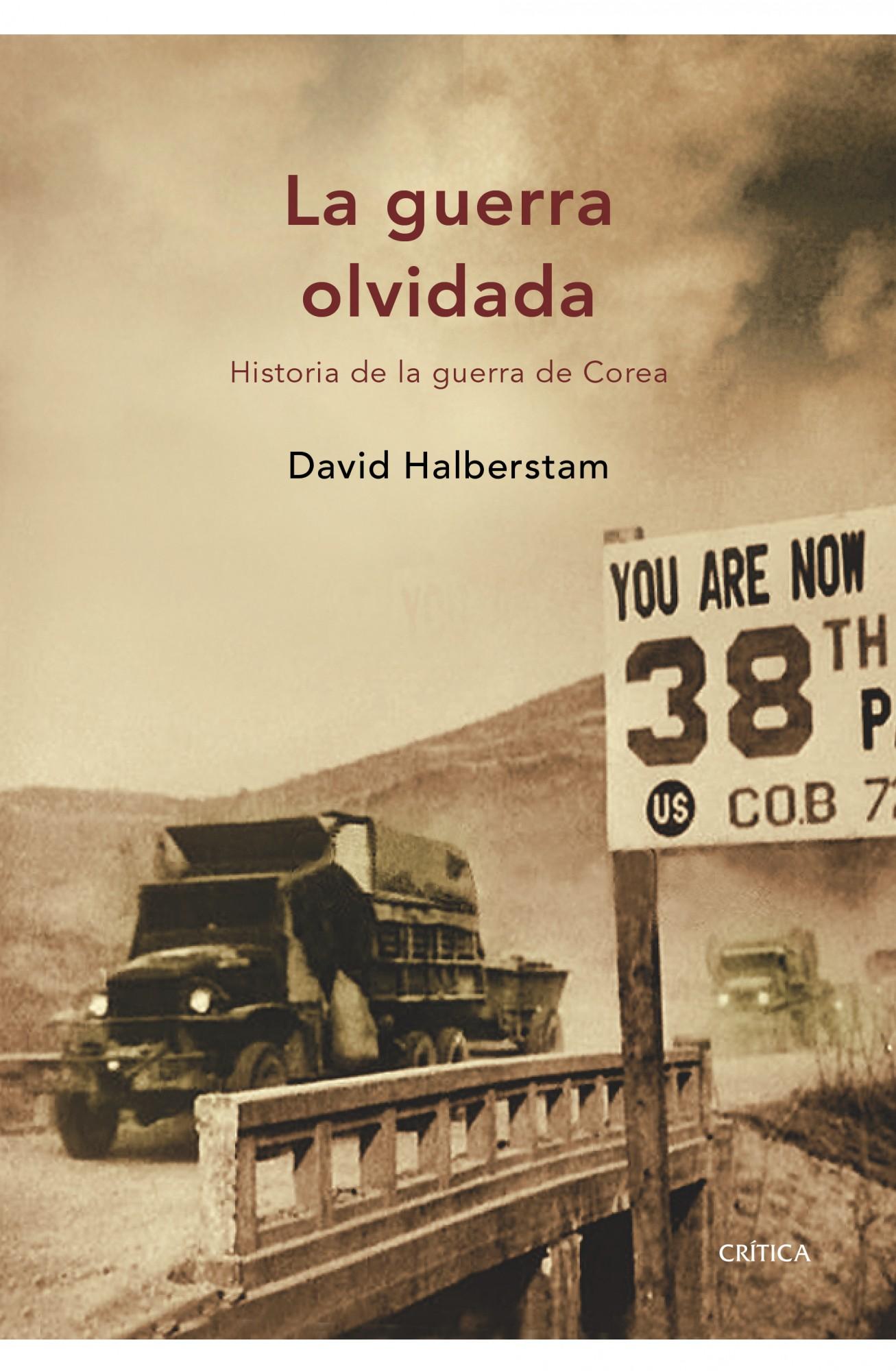 La Guerra Olvidada: Historia De La Guerra De Corea por David Halberstam