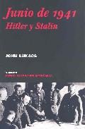 Junio De 1941: Hitler Y Stalin por John Lukacs epub
