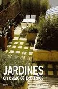 Jardines En Espacios Pequeños por David Stevens