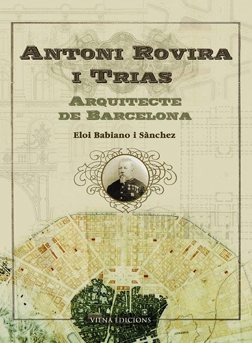 Antoni Rovira I Trias: Arquitecte De Barcelona por Eloi Babiano epub