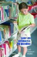Leer En Primaria : Tu Puedes por Jose Manuel Mañu