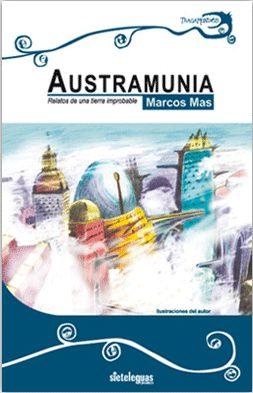 Austramunia: Relatos De Una Tierra Improbable por Marcos Mas epub