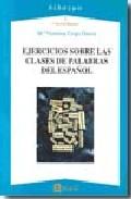 Ejercicios Sobre Las Clases De Palabras Del Español por Maria Victorina Crego Garcia