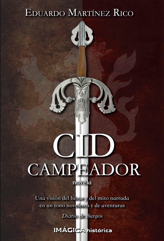 Cid campeador eduardo martinez rico 9788495772558