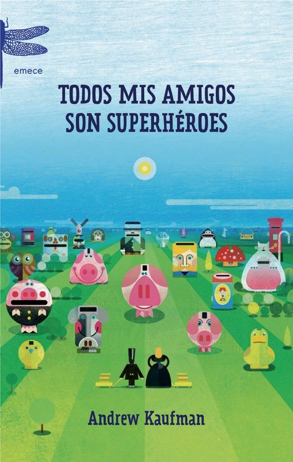 Todos Mis Amigos Son Superheroes por Andrew Kaufman epub