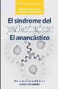 Sindrome Del Perfeccionista: El Anancastico por Manuel Alvarez Romero