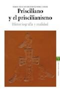 Prisciliano Y El Priscilianismo: Historiografia Y Realidad por Francisco Javier Fernandez Conde epub