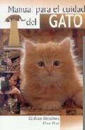 Manual Para El Cuidado Del Gato por Graham Meadows;                                                                                    Elsa Flint Gratis