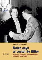 Dotze Anys Al Costat De Hitler por Christa Schroeder epub