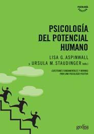 Psicologia Del Potencial Humano: Cuestiones Fundamentales Y Direcciones Futuras Para Una Psicologia Positiva por Lisa G. Aspinwall epub