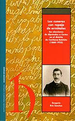 Los Cuneros Con Ropaje De Ermitaño: Las Elecciones De Diputados A Cortes En El Distrito De Cariñena-belchite (1868-1923) por Gregorio Briz Sanchez