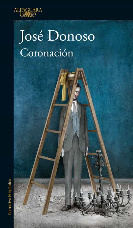 Coronación Ebook Jose Donoso Descargar Libro Pdf O Epub
