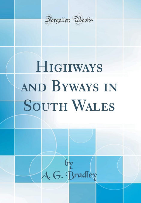 Highways And Byways In South Wales (classic Reprint) Descargar Epub Ahora
