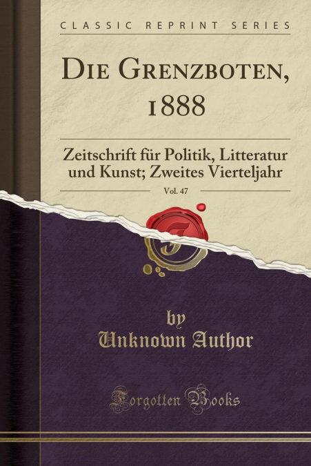 Die Grenzboten, 1888, Vol. 47 por Unknown Author-