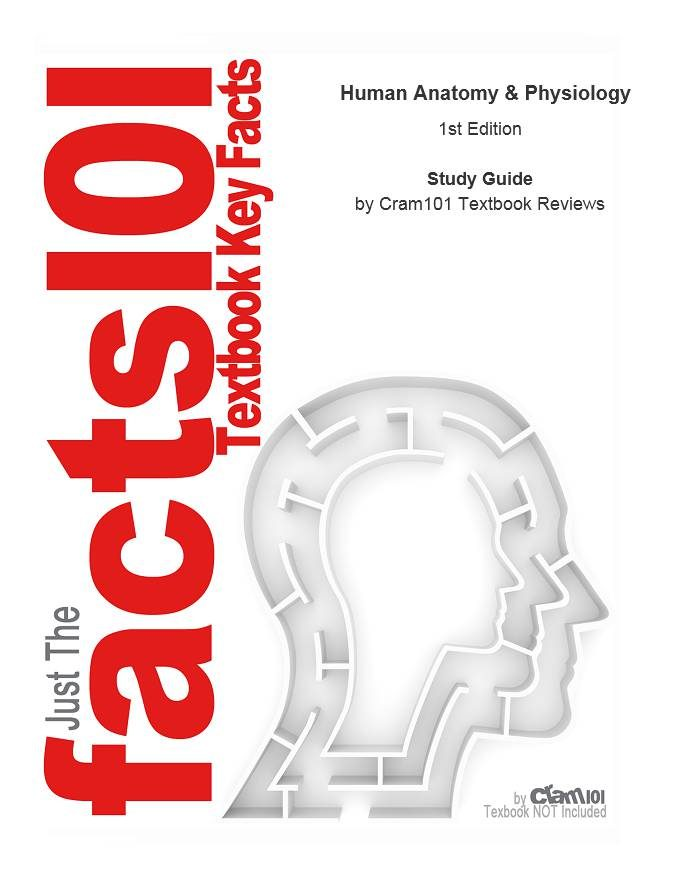 HUMAN ANATOMY AND PHYSIOLOGY EBOOK   CRAM101 TEXTBOOK REVIEWS ...
