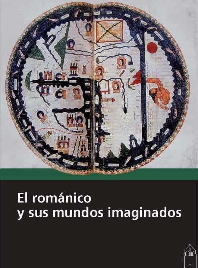 El Románico Y Sus Mundos Imaginados por Varios Autores