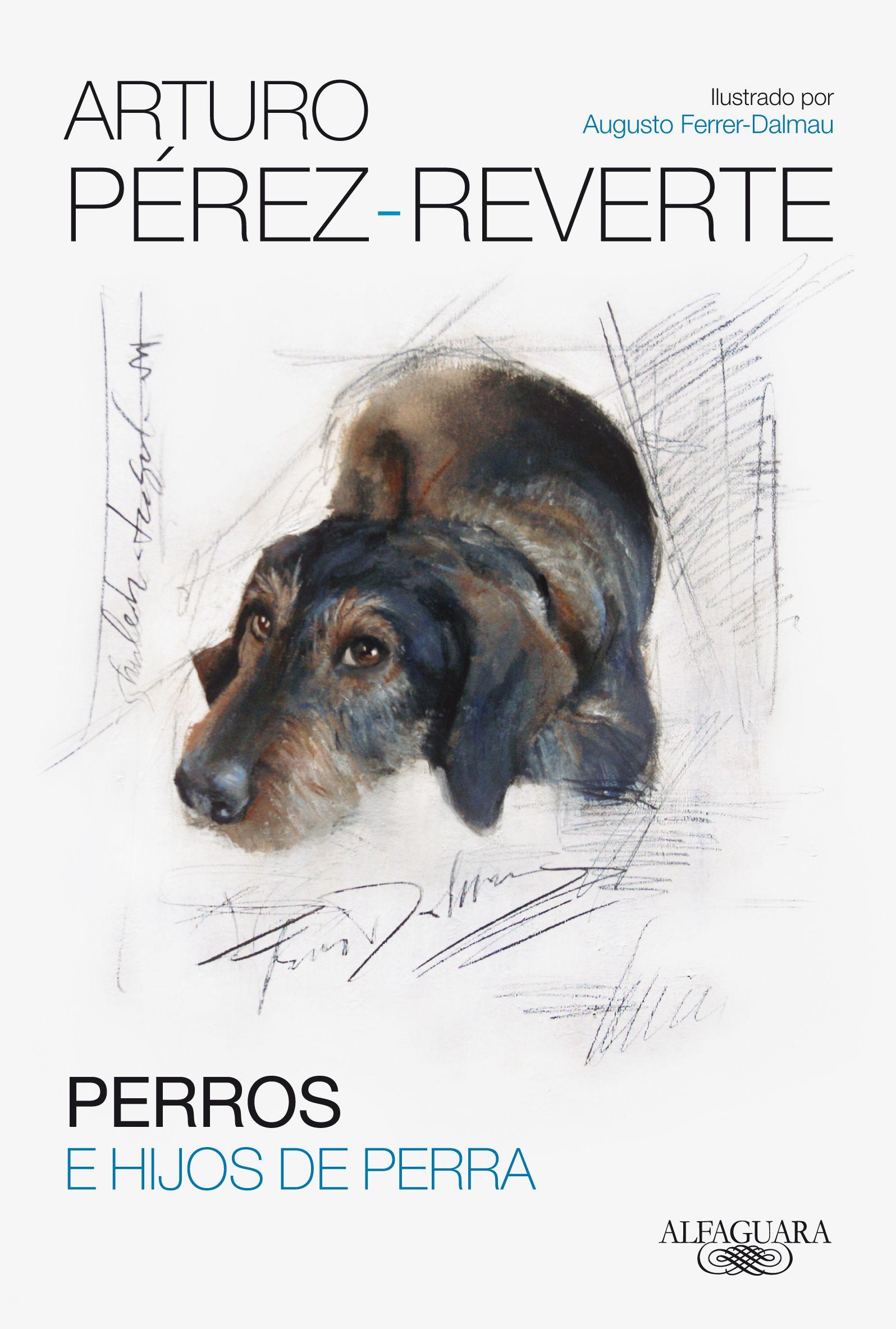 perros e hijos de perra-arturo perez-reverte-9788420417868