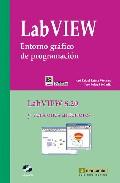 Labview. Entorno Grafico De Programacion. Labview 8.20 Y Versione S Anteriores (incluye Cd) por Jose Rafael Lajara Vizcaino;                                                                                    Jose Pelegri Sebastia Gratis