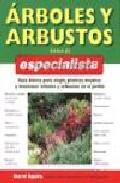 Arboles Y Arbustos Para El Especialista: Guia Basica Para Elegir, Plantar, Mejorar Y Mantener Arboles Y Arbustos En El Jardin por David Squire epub